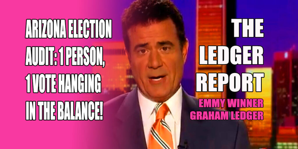 Arizona Election Audit: 1 Person 1 Vote Hanging in the Balance! Ledger Report 1132